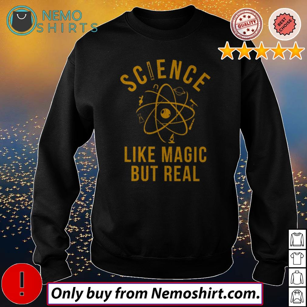 Top Science like magic but real shirt