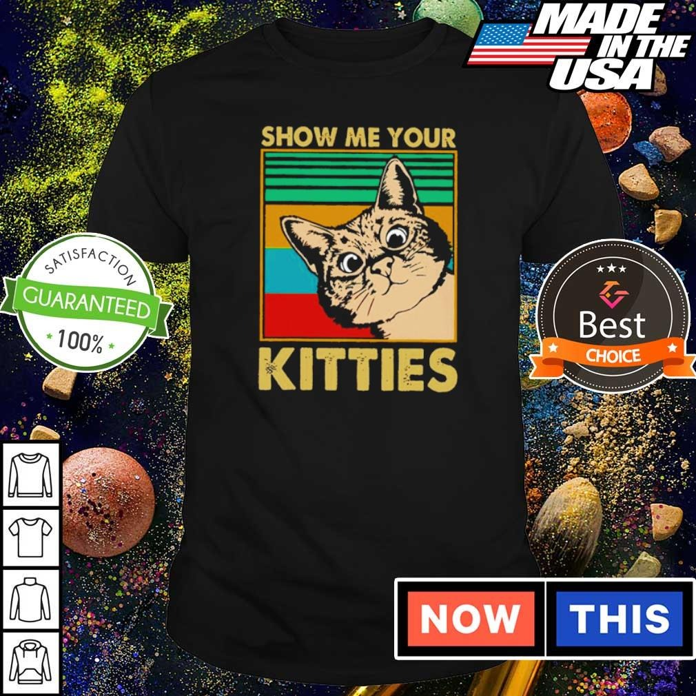 Show me your kitties vintage shirt