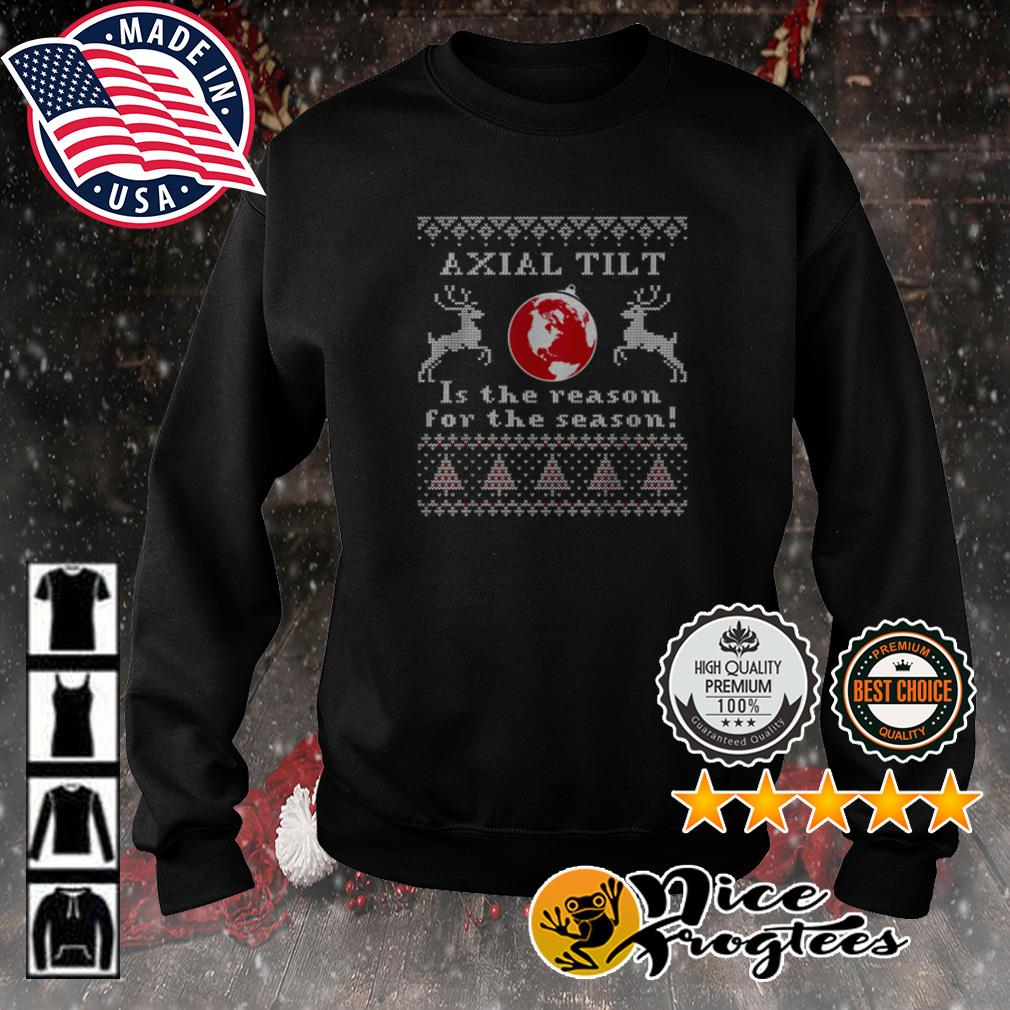 Axial Tilt is the reason for the season Christmas sweater